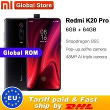 Xiaomi Redmi K20 Pro с глобальной прошивкой, 64 Гб ПЗУ, 6 ГБ ОЗУ, Восьмиядерный телефон Snapdragon 855, 4000 мА/ч, фронтальная 48мп задняя камера AMOLED 6,39 дюйма