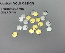MYLONGINGCHARM 50pcs-7.5mm  Very Thin Disc 0.5mm thickness-custom your design or logo-Mirror polished Charms Logo Tag 1.2mm hole