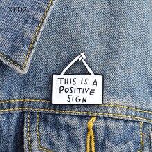 XEDZ Neue Diese ist ein positives zeichen brosche niedliche cartoon tote tasche typenschild abzeichen mode denim kleidung anhänger schmuck geschenk