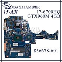 KEFU DAG35AMB8E0 Laptop motherboard for HP OMEN 15 AX original mainboard I7 6700HQ GTX960M 4GB/2GB 856678 601
