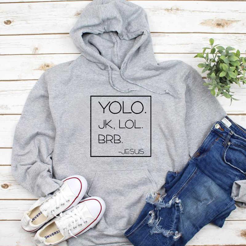 Yolo Jk Lol Brb графическая Толстовка христианская уличная одежда хипстер фестиваль подарочный пуловер Женская верхняя одежда с изображением Иисуса Прямая доставка