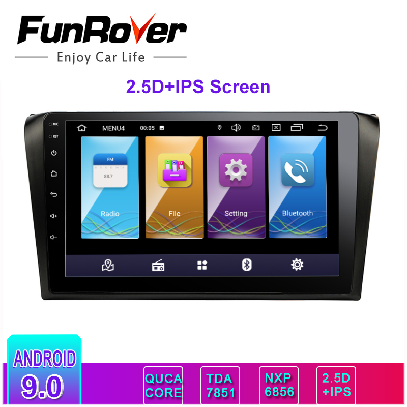 Funrover 2.5D+IPS Car Multimedia player Android 9.0 radio tape record DVD For Mazda 3 <font><b>Mazda3</b></font> 2004-2006 <font><b>2007</b></font> 2008 2009 GPS stereo image