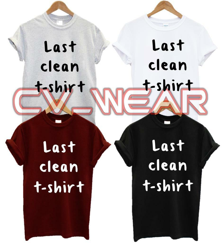 LAST CLEAN T SHIRT TOP TEE TUMBLR BLOG HIPSTER FASHION RETRO QUOTE UNISEX Short Sleeve Tee Shirt Free Shipping cheap wholesale image