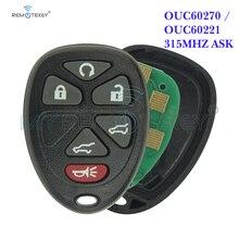 цена на Remotekey OUC60270 OUC60221 Remote car key fob 6 button 315mhz for Cadillac Escalade for Chevrolet Tahoe Suburban GMC Yukon