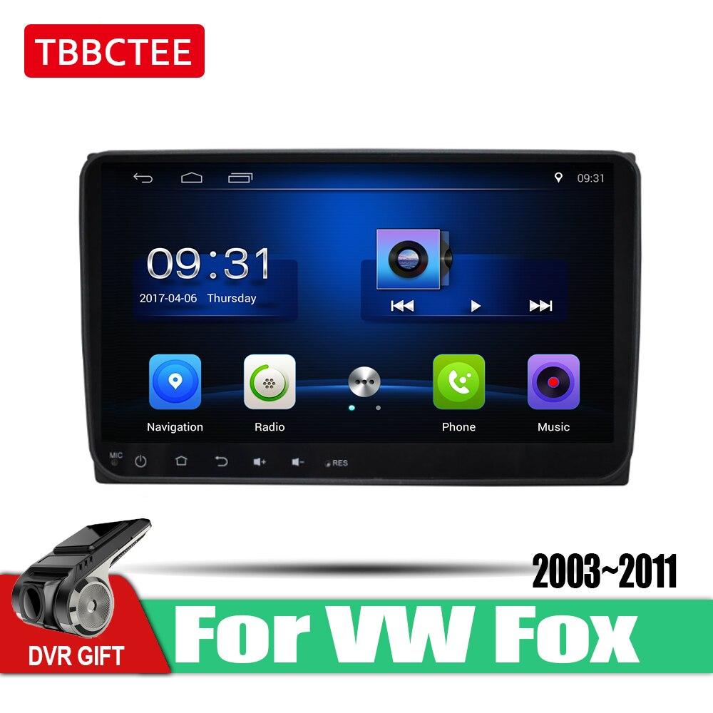 Lecteur multimédia GPS de voiture Android TBBCTEE pour Volkswagen VW Fox 2003 ~ 2011 Navigation de voiture radio vidéo Audio lecteur de voiture WiFi