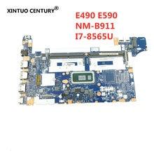 Para Lenovo Thinkpad E490 E590 Laptop Motherboard 5B20V81842 FE490 FE590 FE480 NM-B911 W/ SRFFW i7-8565U HD620 100% testado trabalho