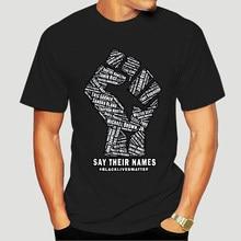 Say Their Names: Black Lives Matter T-Shirt S2097 T Shirt For Men Women Male Female Girl Tshirts 2020 Summer 0107A