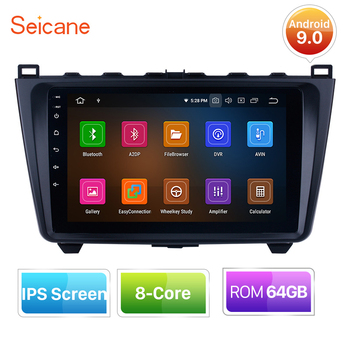 Seicane RAM 4GB Android 9.0 8-CORE 9 inch ROM 64GB Car Radio GPS Auto Stereo Unit for 2008-2015 Mazda 6 Ruiyi With Carplay RDS