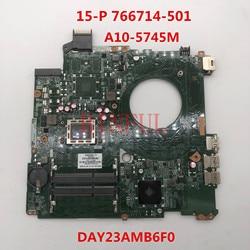 Haute qualité Pour 15z-p 15-P 15P Ordinateur Portable carte mère 766714-501 766714-001 766714-601 DAY23AMB6C0 A10-5745M CPU 100% entièrement Testé