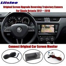 Liislee For Skoda Octavia 2017~2018 Connect Original Screen Monitor Rear View Trunk Handle Camera Intelligent Dynamic Trajectory