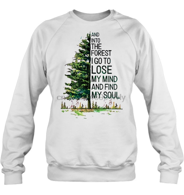And Into The Forest I Go To Lose My Mind And Find My Soul John Muir White Version2 Women Streetwear Hoodies Sweatshirts