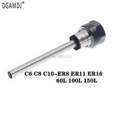 C6 C8 C10  ER8 ER11 ER16 60L 100L 150L Collet Chuck Holder CNC Milling Lengthen Tool carrier