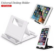 Evrensel masa cep telefonu destek tutucu iPad Samsung Xiaomi Tablet masaüstü standı Huawei iphone cep telefonu Holde