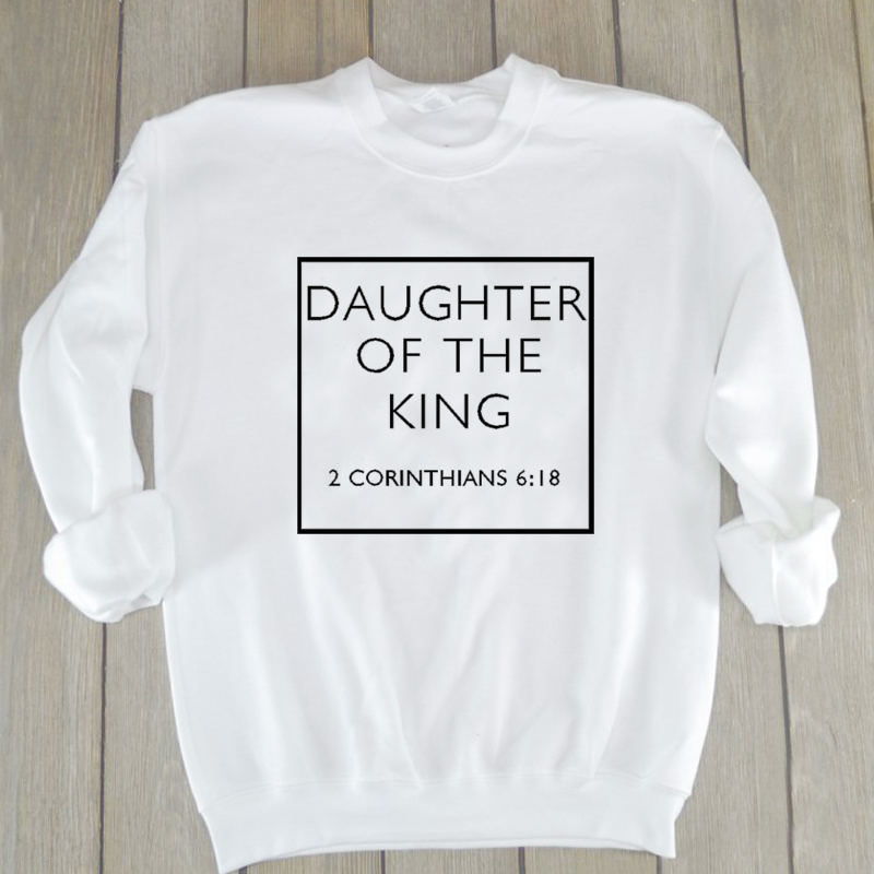 Daughter Of The King Christian Sweatshirt Casual Lover Bible Verse Slogan Hoodies Hope Love Religious Clothing Crewneck Outfits