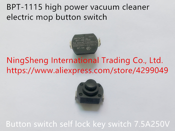 Original new 100% import BPT-1115 high power vacuum cleaner electric mop button switch self lock key switch 7.5A250V image