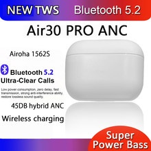 Air30 pro anc 45db airoha 1562s fones de ouvido sem fio bluetooth pk i900000 tws i9999 pro max ar 3 botões