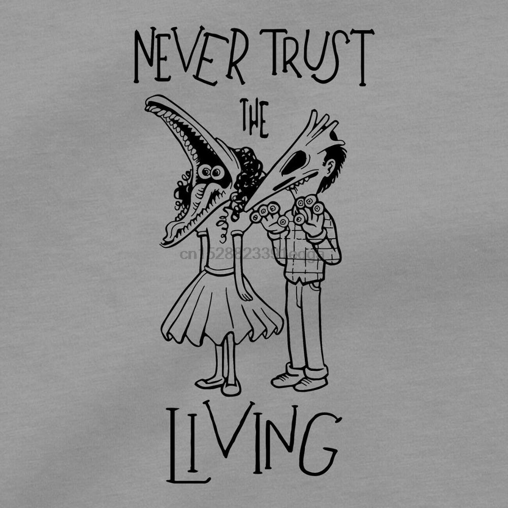Never Trust The Living T Shirt Beetlejuice Lydia Deetz Tim Burton Movie Dvd Tee Design New Short Sleeve Men T Shirts T Shirts Aliexpress