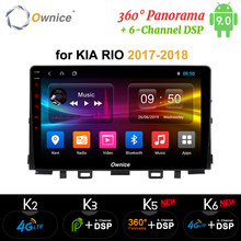 Ownice Android 9.0 Octa Inti untuk KIA RIO 2017 2018 K3 K5 K6 Mobil Dvd Player 4G LTE DSP 360 Panorama Optik Navigasi GPS Radio(China)