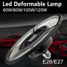 120W LED Garage Lamp Led 60W Deformable Light E27 220V Warehouse Workshop Lighting Led Bulb 85-265V Smart Sensor Industrial Lamp