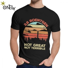 Latest 3.6 Roentgen Not Great Terrible Chernobyl Nuclear Power Station Quote T-shirt For Men Camiseta Round Collar