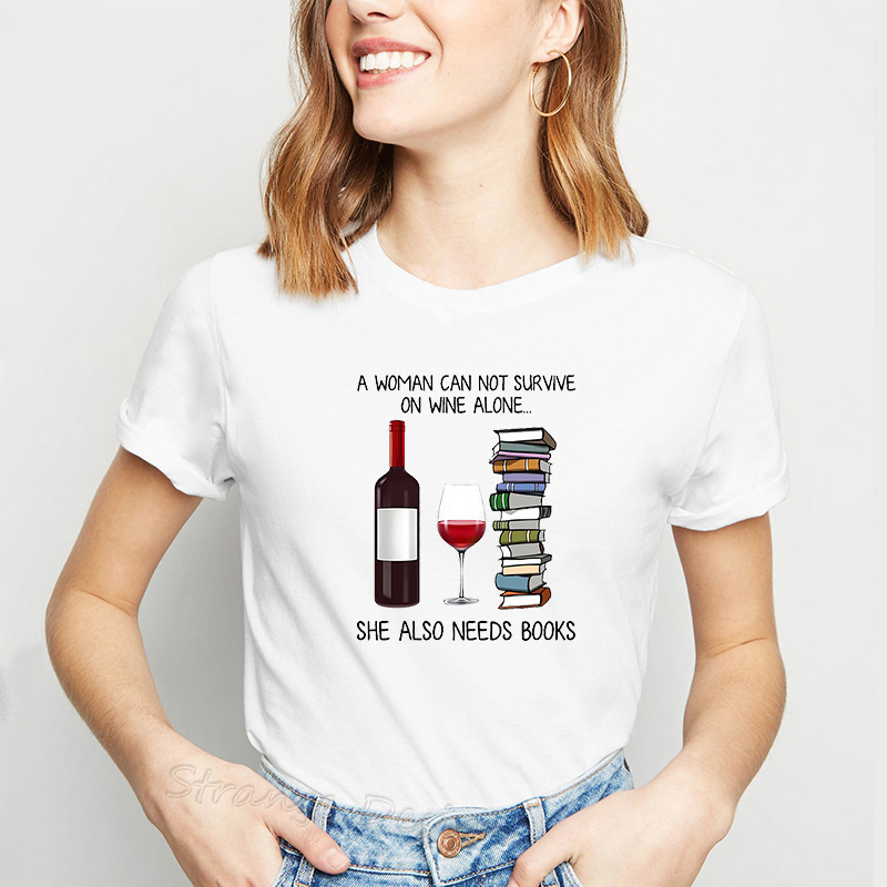 Harajuku Vogue Women Tshirt A Woman Cannot Survive On <font><b>Wine</b></font> Alone She Also Needs Books Female T-<font><b>shirts</b></font> Printed Tee <font><b>Shirt</b></font> Clothes image