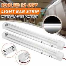 1/2Pcs 12V 24V 108 LED Bar Auto Innen Licht Lampe Streifen Licht Bar Schalter für van Lkw Lkw Camper Caravan Camping Boot RV