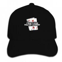 Print Custom Baseball Cap Funny men novelty women Poker I Don't Even Fold My Lau