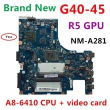 Новая NM-A281 материнская плата для lenovo G40-45, материнская плата для ноутбука(для видеокарты AMD), для Тестирования процессора AMD A8-6410
