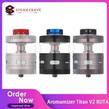 Steam Crave Aromamizer Titan V2 RDTA Diameter 41mm 20ml&32ml Capacity Atomizer For 510 Thread Mod Titan PWM Kit VS TFV18