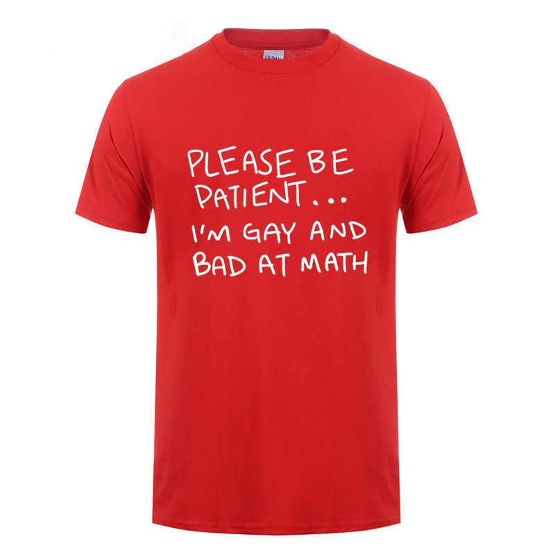 제발 환자가 되십시오 나는 게이와 나쁜 수학에 재미 있은 T 셔츠 남자 여자 레즈비언 게이 프라이드 동성애 양성애 코튼 티셔츠 티