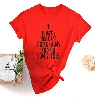 Today's Forecast God Reigns and The Son Shines T-shirt Christian Faith Jesus Tshirt Harajuku Top Tee Streetwear Drop Ship 1