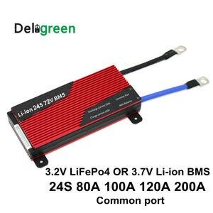 Deligreen 24S 80A 100A 120A 200A 250A 72V 84V PCM/PCB/BMS для 3,65 V LiFePO4 4,2 V LiNCM аккумулятор 18650 литий-ионная литиевая батарея