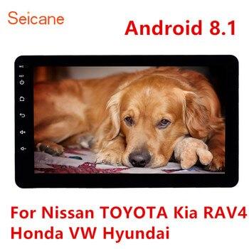 Seicane Android 8.1 8 inch 2Din Universal Car Radio GPS Multimedia Unit Player For Nissan TOYOTA Kia RAV4 Honda VW Hyundai