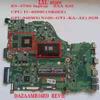 ZAA X32 DAZAAMB16E0 REV: E pour ordinateur portable acer E5-575G carte mère E5-575 CPU: I7-6500U GPU: GF940MX 2GB DDR4 100% test OK