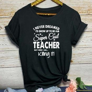 To Be Teacher Letter Print T Shirt Women Short Sleeve O Neck Loose Tshirt 2020 Summer Women Tee Shirt Tops Camisetas Mujer trendy style scoop neck letter print short sleeves tee for women