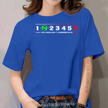 Brand Summer Style women O-Neck Short-Sleeved Slim Fit 1 Down 5 Up Ride - N 2 3 4 6 You Wouldn'T Understand T Shirts