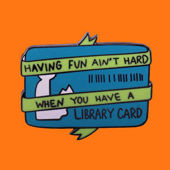 Having Fvn Ain`t Hard When You Have A Library Card Enamel Pins Funny Metal Cartoon Brooch Backpack Hat Bag Collar Lapel Badges image