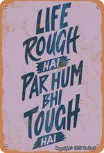 Vida áspera hai par hum bhi toque
