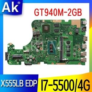 Akemy EDP X555LB Motherboard For ASUS X555LB X555LJ X555LF X555LD X555L Loptop Motherboard Mianboard I7-5500/4G RAM GT940M-2GB