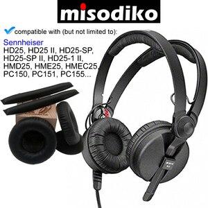 Image 1 - Misodiko استبدال عقال و بطانة للأذن وسادة كيت ل سنهيسر HD25 II SP HD25 1 II ، HME25 ، PC150 ، PC155 سماعات