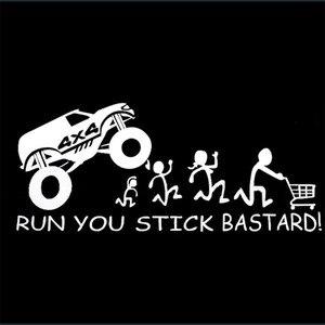 Run You Stick Bastards! Vinyl Die-Cut Sticker Decal Funny Jdm 4x4 Family Car Art Painting Car Stickers Vinyl Decor Decals