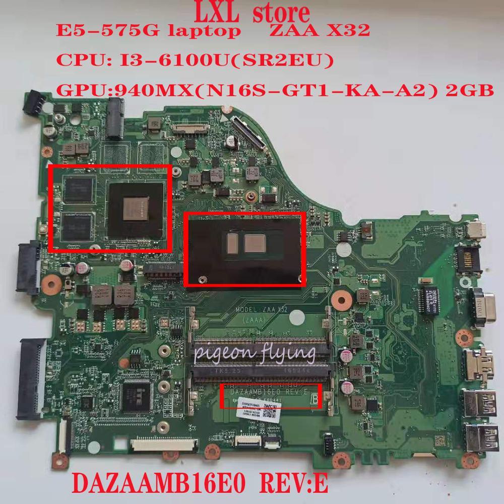 Para ACER Aspire  E5-575G Laptop Motherboard I3-6100U CPU Com GPU REV: DAZAAMB16E0 100% Test OK