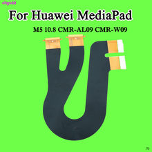 cltgxdd For Huawei MediaPad M5 10.8 CMR-AL09 CMR-W09 Tablet Main Board Flex Cable Mainboard Motherboard Connect LCD Flex Cable(China)
