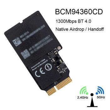 1750Mbps de doble banda WiFi tarjeta Bluetooth 2,4 GHz/5 GHz BT 4,0 Broadcom BCM94360CD módulo inalámbrico para Apple hackintash Mac OS