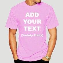 Camisetas personalizadas adicionar sua própria mensagem de texto ultra macio unisex algodão 100% algodão manga curta topos t engraçado camisa masculina 6146a