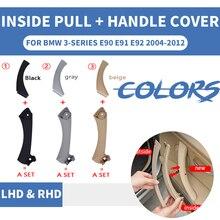 RHD LHD Car Inner Handle Interior Door Panel Pull Trim Cover For BMW 3 series E90 E91 316 318 320 Gray Beige Black left Right