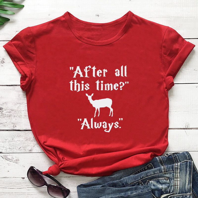 After All This Time Always Printed New Arrival Funny Casual 100%Cotton T-shirt Reindeer Tees Animal Shirt For Sayings Gifts