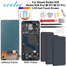 Ocolor AMOLED для Xiaomi Redmi K20 K20 Pro ЖК дисплей и сенсорный экран с рамкой + пленка + Инструменты + клей для Xiaomi Mi 9T 9T Pro