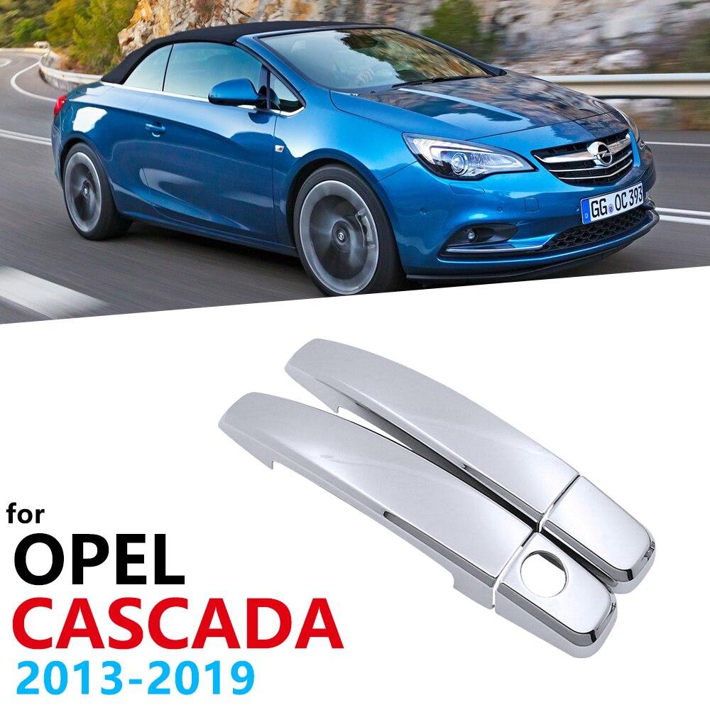 Хромированные автомобильные ручки 4 шт., серебристая глянцевая обложка, отделка для Opel Cascada Cabrio Buick Vauxhall 2013 ~ 2019, автомобильные аксессуары, нак...