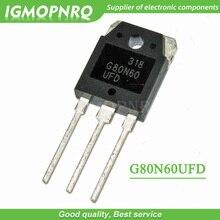 5 шт. G80N60 G80N60UFD SGH80N60UFD 80A 600 в TO-3P IGBT полевой эффект Триод